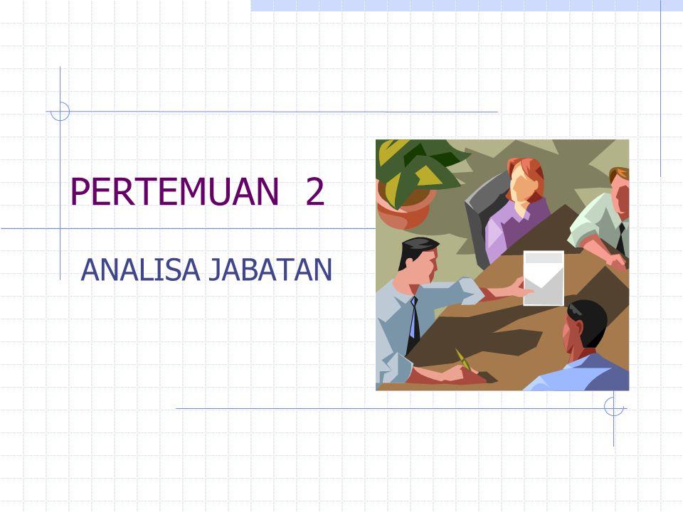 PERTEMUAN 2 ANALISA JABATAN