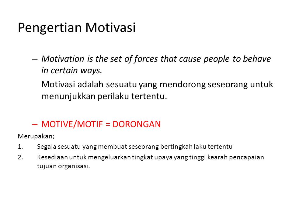 Pengertian Motivasi – Motivation is the set of forces that cause people to behave in certain ways.