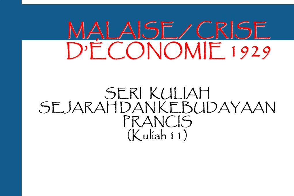 MALAISE / CRISE D'ÉCONOMIE 1929 SERI KULIAH SEJARAH DAN KEBUDAYAAN PRANCIS (Kuliah 11)