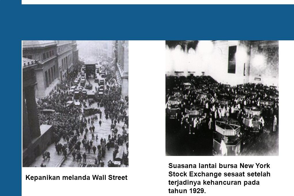 Kepanikan melanda Wall Street Suasana lantai bursa New York Stock Exchange sesaat setelah terjadinya kehancuran pada tahun 1929.