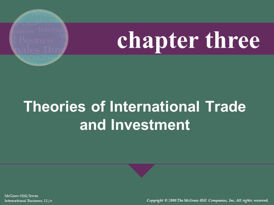 3-3 Learning Objectives  Explain the theories that attempt to explain why certain goods are traded internationally  Discuss the arguments for imposing trade restrictions  Explain two basic kinds of import restrictions: tariff and nontariff trade barriers