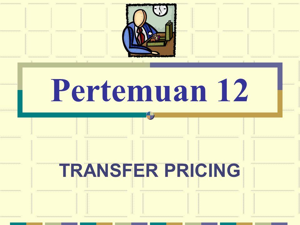 TRANSFER PRICING Pertemuan 12