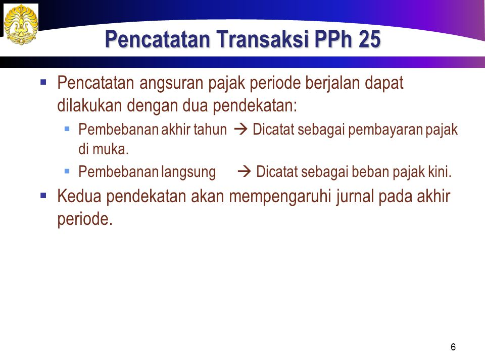 Angsuran PPh 25 Menurut Bulan (Diterbitkan Surat Ketetapan Pajak/ SKP) Latar Belakang Penerbitan SKP Ketika pemeriksaan menemukan ketidaktepatan penghitungan dalam SPT.