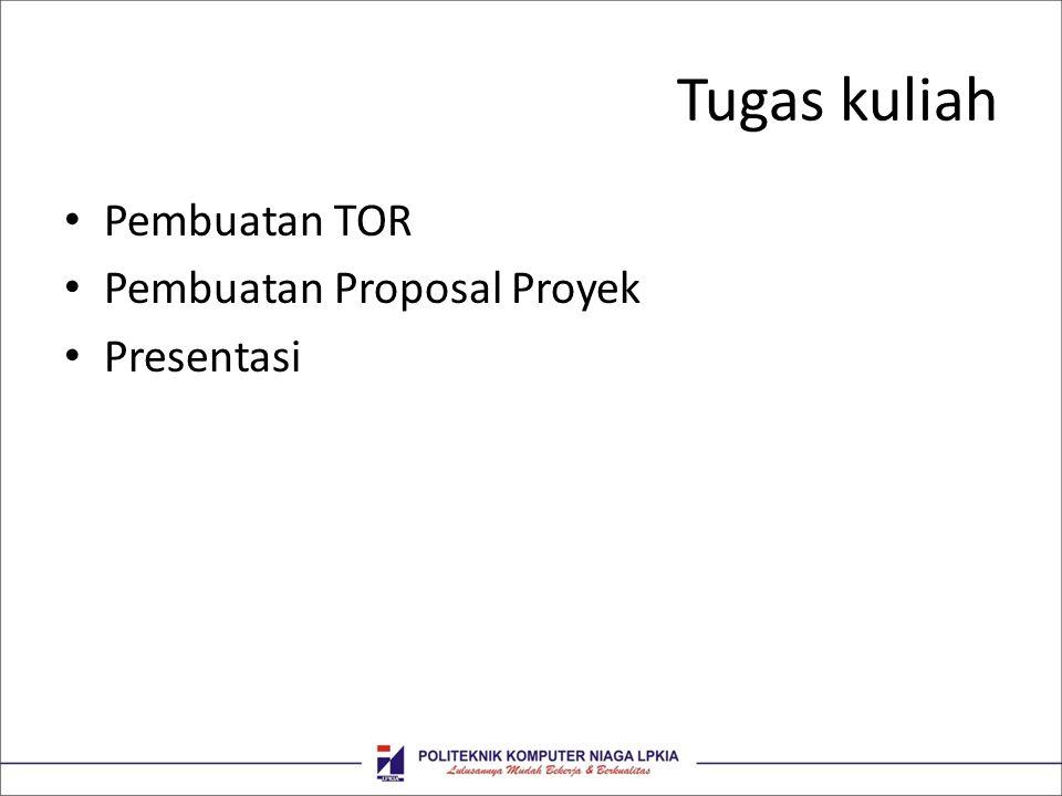 Tugas kuliah Pembuatan TOR Pembuatan Proposal Proyek Presentasi