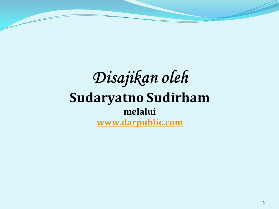 Disajikan oleh Sudaryatno Sudirham melalui www.darpublic.com www.darpublic.com 2