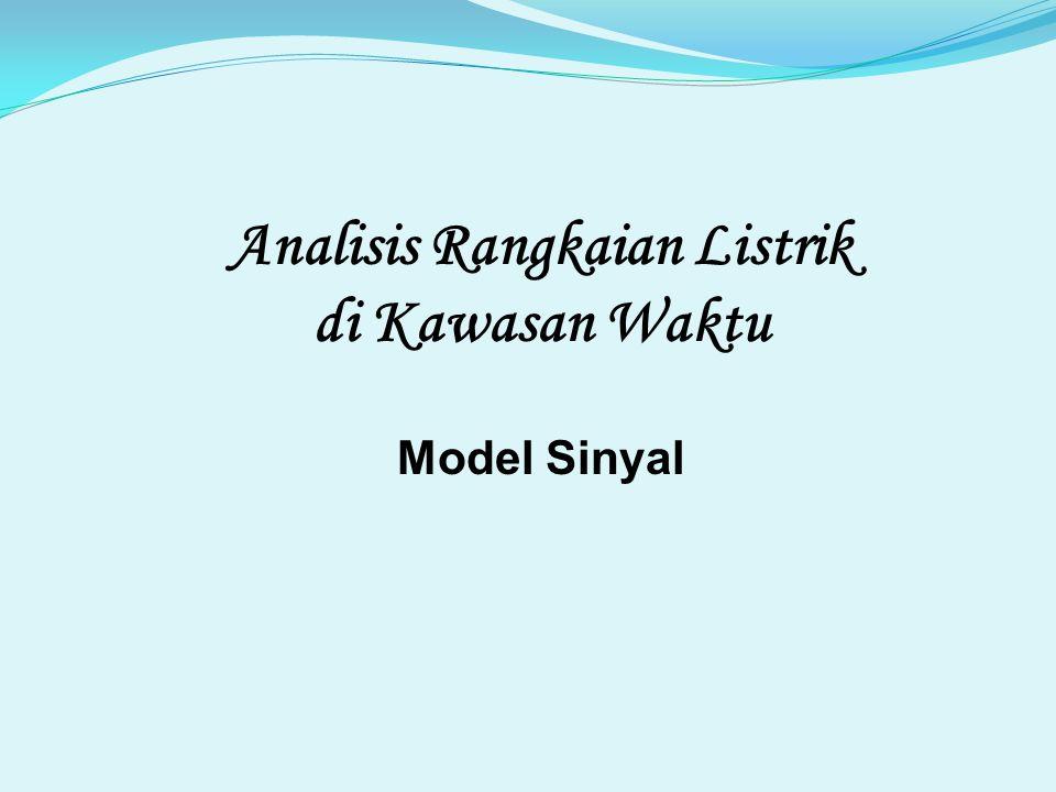 Analisis Rangkaian Listrik di Kawasan Waktu Model Sinyal