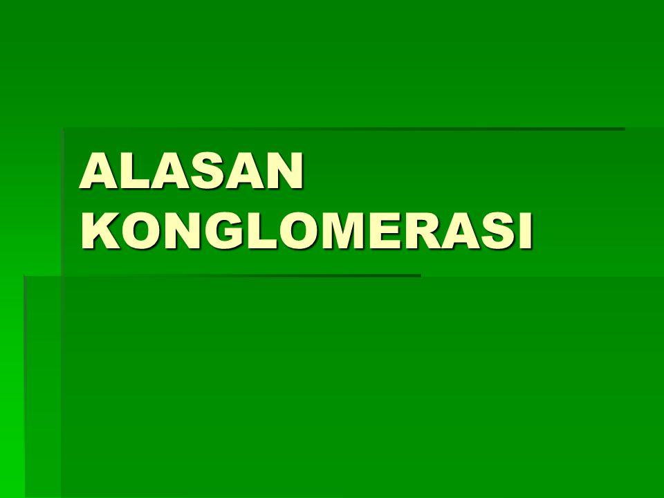 KONGLOMERAT  Media Nusantara Citra (MNC):  RCTI  TPI  Global TV  Radio Trijaya  SK Seputar Indonesia  Majalah Berita Trust