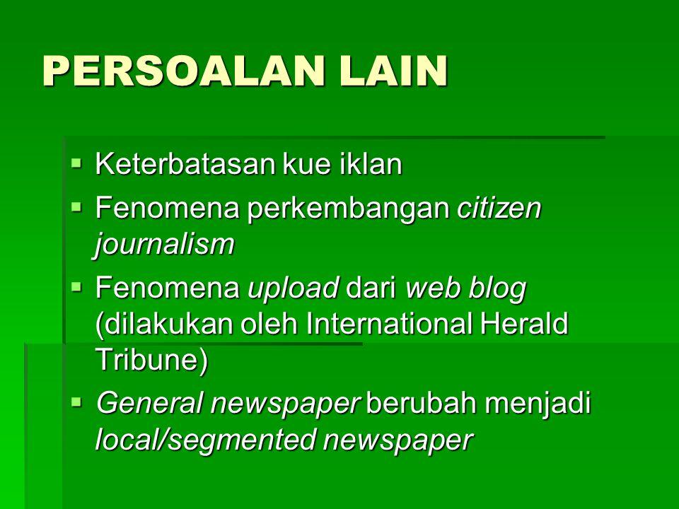 PERUBAHAN WAJAH BISNIS (Mahtum Mastoem, Media Directory Pers Indonesia 2006)  Bisnis pers memasuki pola konglomerasi (cost leadreship).  Industri pe