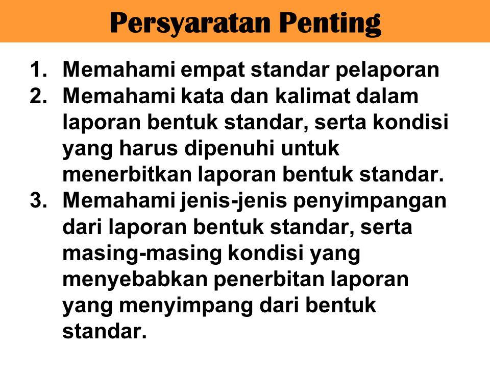 Pendapat Auditor 1.Pendapat wajar tanpa pengecualian (UNQUALIFIED OPINION) 2.Pendapat wajar tanpa pengecualian dengan bahasa penjelasan (UNQUALIFIED OPINION WITH EXPLANATORY LANGUAGE) 3.Pendapat wajar dengan pengecualian (QUALIFIED OPINION) 4.Pendapat tidak wajar (ADVERSE OPINION) 5.Pernyataan tidak memberikan pendapat (DISCLAIMER OF OPINION)