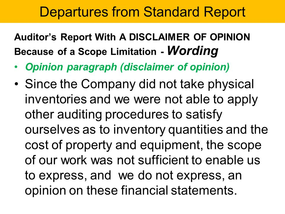 Auditor's Report With A DISCLAIMER OF OPINION Because of a Scope Limitation - Wording Opinion paragraph (disclaimer of opinion) Since the Company did