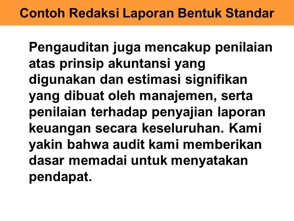 Paragraf Pendapat Auditor: Menurut pendapat kami, laporan keuangan yang kami sebut di atas menyajikan secara wajar, dalam semua hal yang material, posisi keuangan PT KHARISMA tanggal 31 Desember 2011, hasil usaha, serta arus kas untuk tahun yang berakhir pada tanggal tersebut sesuai dengan standar akuntansi keuangan di Indonesia.