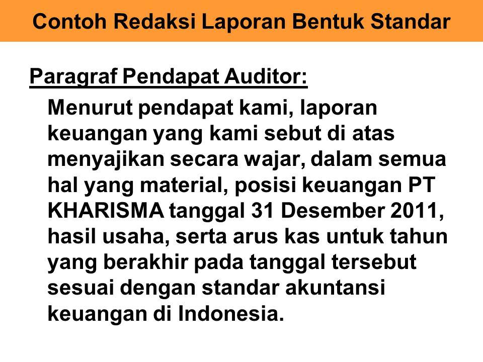 Paragraf Pendapat Auditor: Menurut pendapat kami, laporan keuangan yang kami sebut di atas menyajikan secara wajar, dalam semua hal yang material, pos