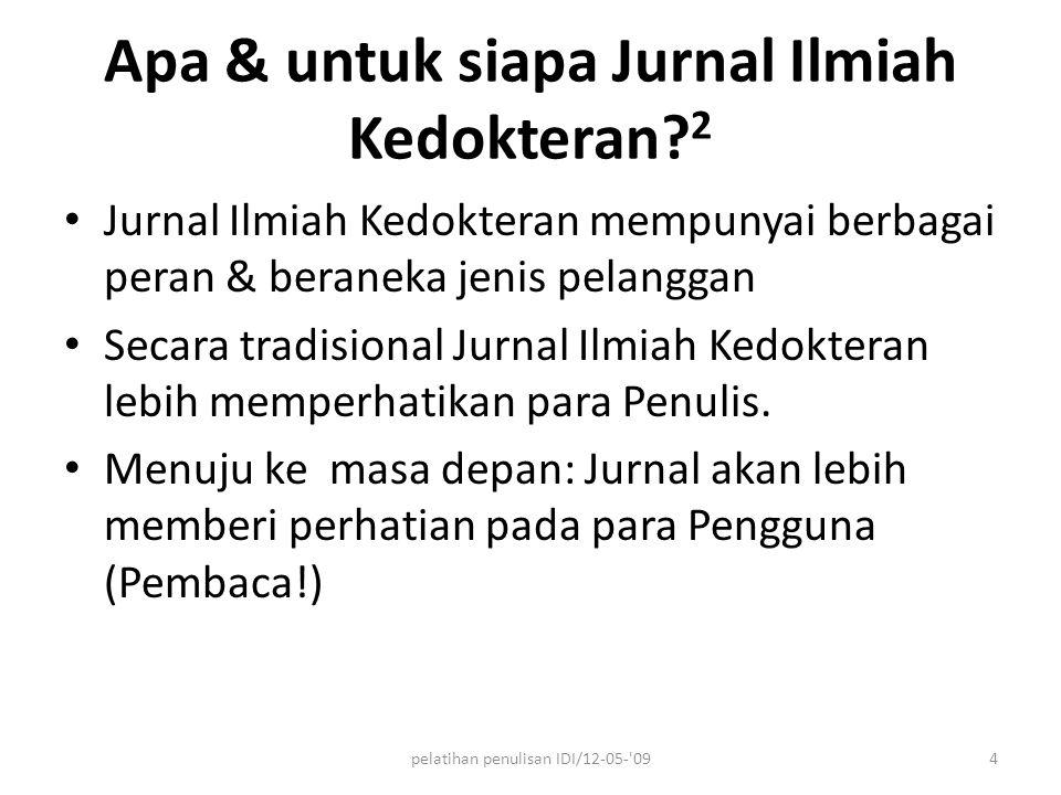 Kegagalan kerjasama dengan Pembaca Isi Jurnal tidak sesuai dengan pangsa Pembaca yang dituju Tidak dibaca  tidak dilanggan  ditinggalkan  Tiras terpaksa diturunkan  kegagalan akreditasi 15pelatihan penulisan IDI/12-05- 09
