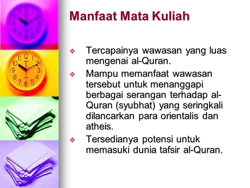 Deskripsi Mata Kuliah Beberapa pembahasan yang berhubungan dengan al-Quran dari segi turun, urutan, pengumpulan, penulisan, bacaan, penafsiran, kemukj