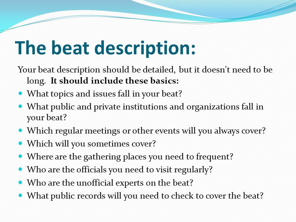 The beat description: Your beat description should be detailed, but it doesn t need to be long.