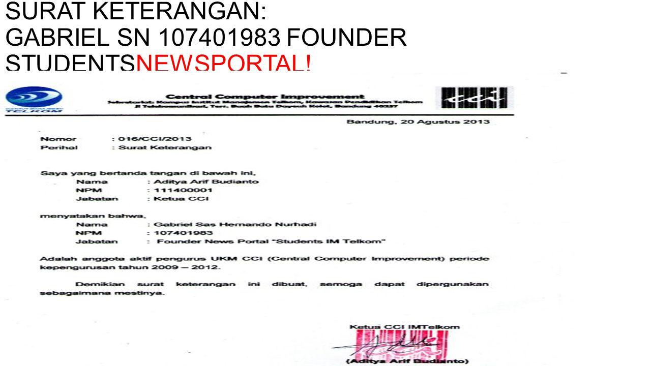 SURAT KETERANGAN: GABRIEL SN 107401983 FOUNDER STUDENTSNEWSPORTAL!