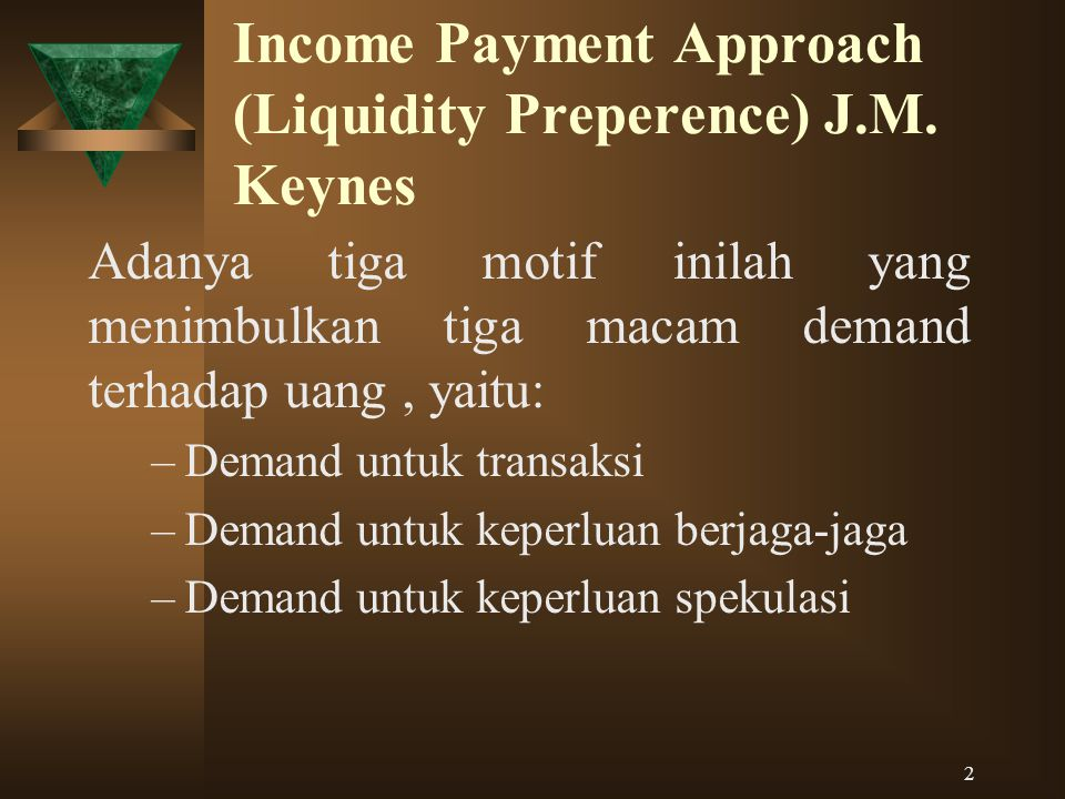 13 Perbedaan Teori Moneter Klasik dan Teori Moneter Keynes KLASIKKEYNES 6.