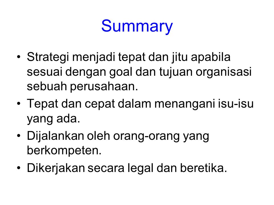 Summary Strategi menjadi tepat dan jitu apabila sesuai dengan goal dan tujuan organisasi sebuah perusahaan.