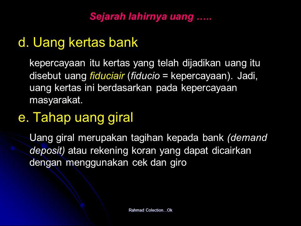 Rahmad Colection...Ok Sejarah lahirnya uang ….. d. Uang kertas bank kepercayaan itu kertas yang telah dijadikan uang itu disebut uang fiduciair (fiduc