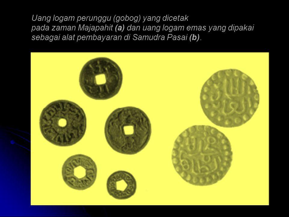 Rahmad Colection...Ok Uang logam perunggu (gobog) yang dicetak pada zaman Majapahit (a) dan uang logam emas yang dipakai sebagai alat pembayaran di Sa