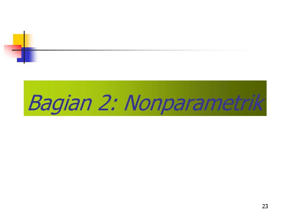 23 Bagian 2: Nonparametrik
