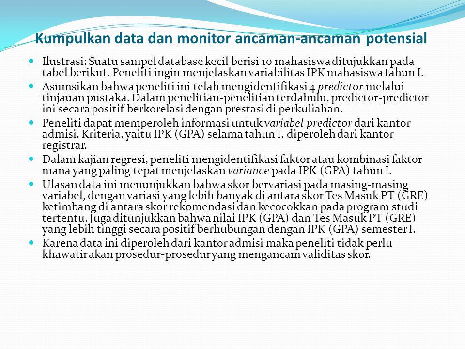 Kumpulkan data dan monitor ancaman-ancaman potensial Ilustrasi: Suatu sampel database kecil berisi 10 mahasiswa ditujukkan pada tabel berikut. Penelit