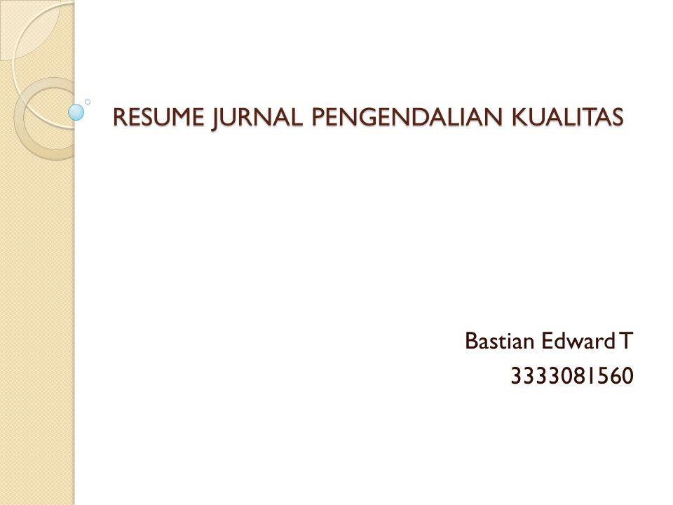 RESUME JURNAL PENGENDALIAN KUALITAS Bastian Edward T 3333081560