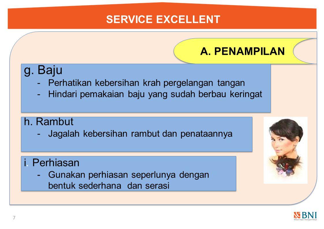 SERVICE EXCELLENT 6 A.PENAMPILAN e. Sepatu - Sepatu tidak kotor dan berdebu - Semir sepatu minimal 1 kali sehari e. Sepatu - Sepatu tidak kotor dan be