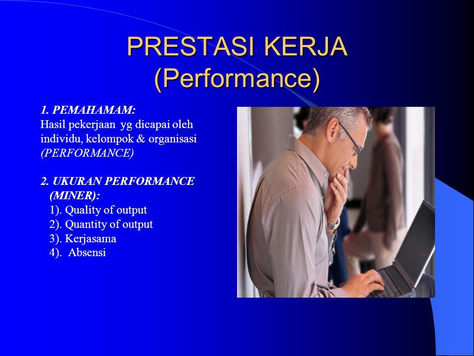 PRESTASI KERJA (Performance) 1.
