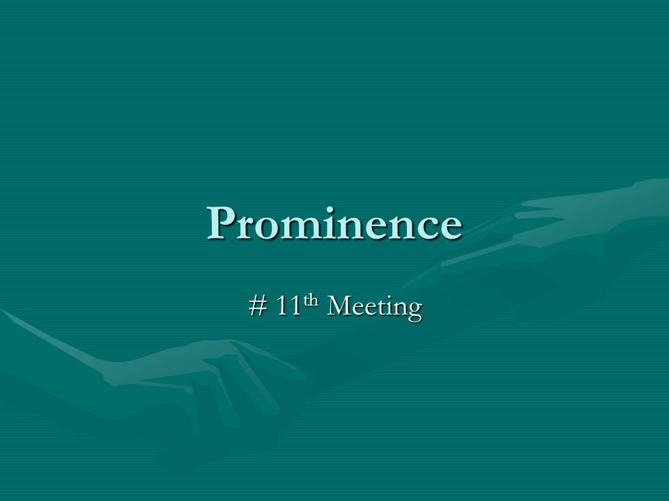 Prominence # 11 th Meeting