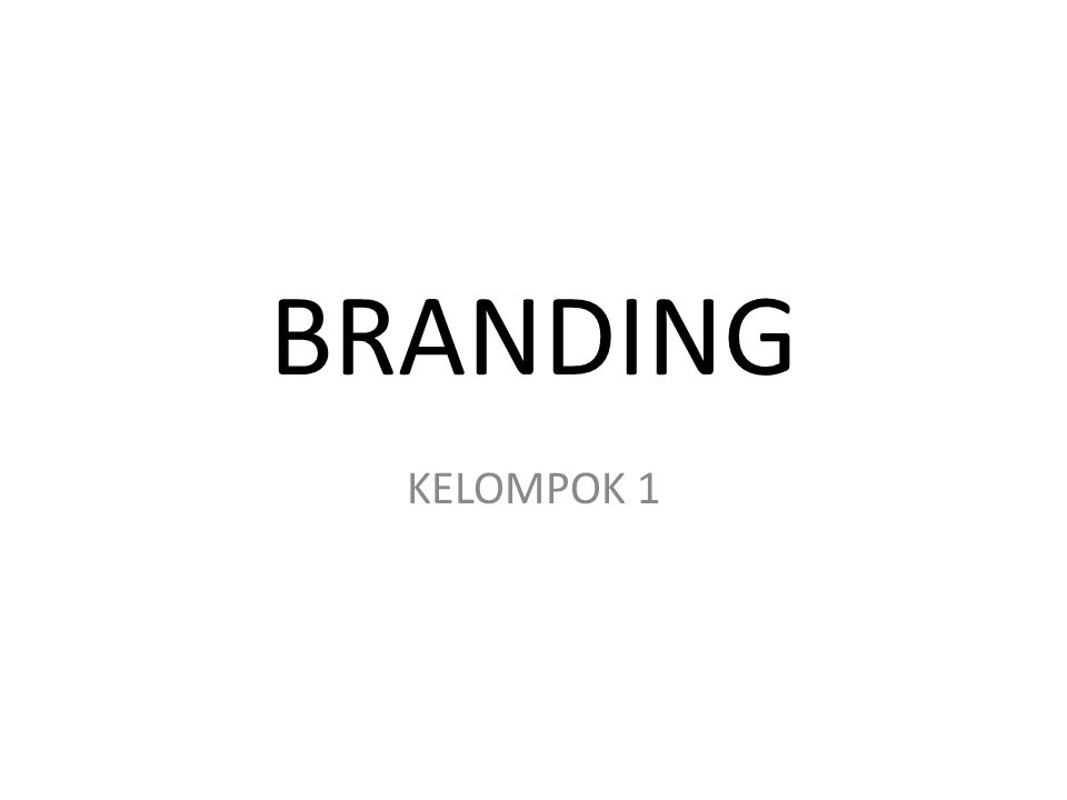 BRANDING KELOMPOK 1