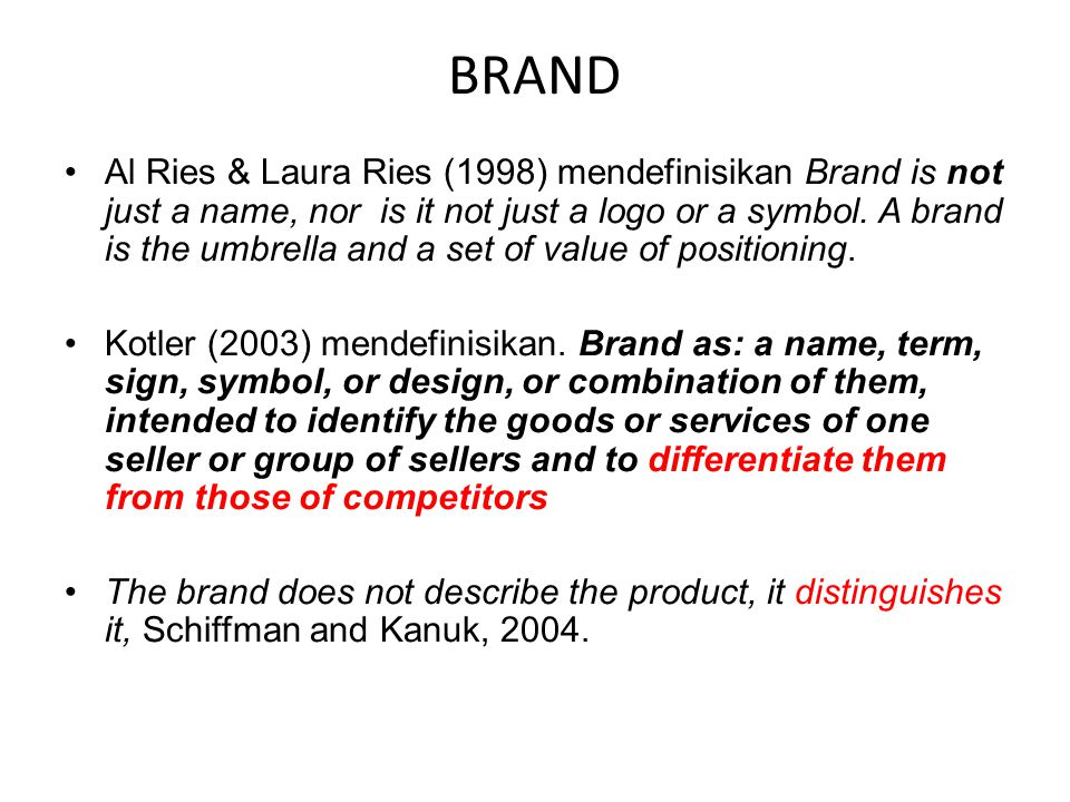 A brand is not: A product or service A logo – this is a symbol of the brand A corporate I.D.