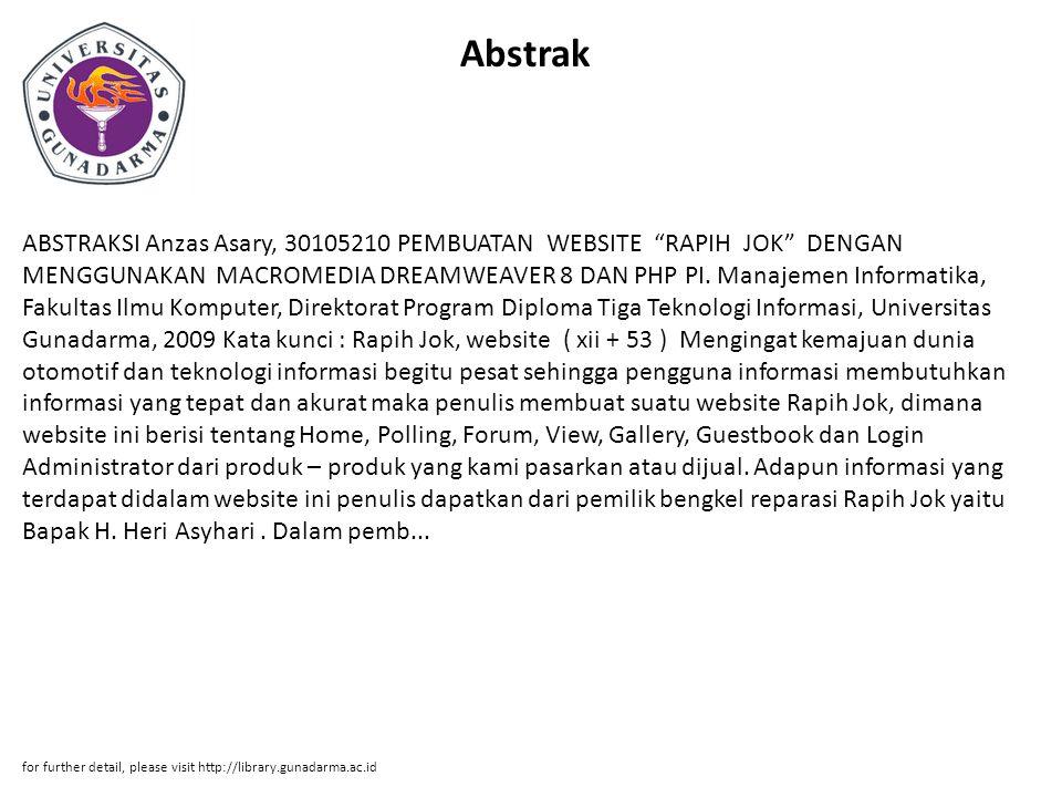 Abstrak ABSTRAKSI Anzas Asary, 30105210 PEMBUATAN WEBSITE RAPIH JOK DENGAN MENGGUNAKAN MACROMEDIA DREAMWEAVER 8 DAN PHP PI.