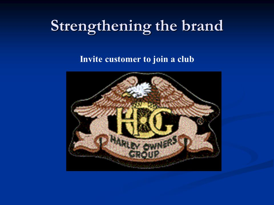 Strengthening the brand Invite customer to join a club