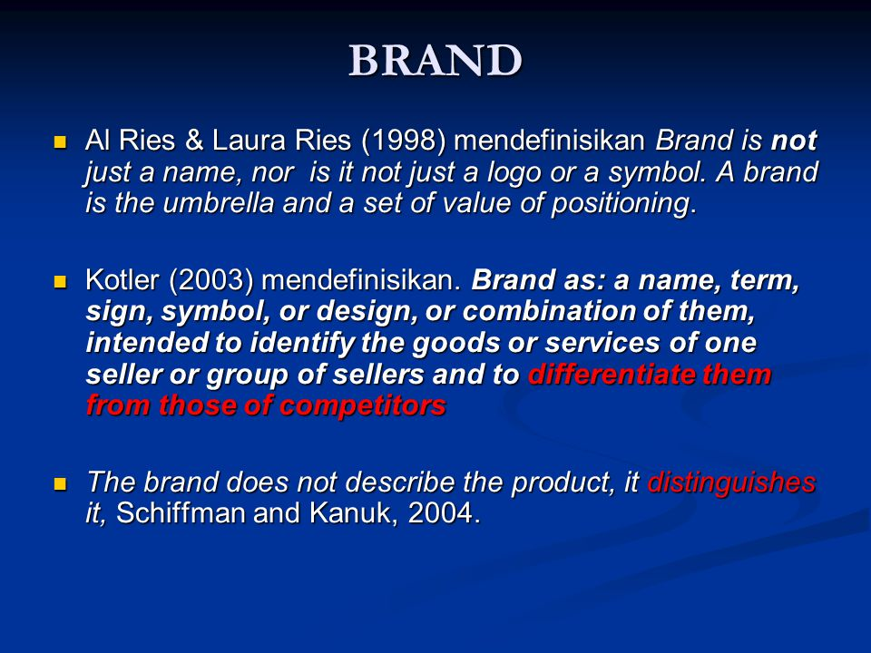 TERMINOLOGI Brand Name Brand Name Brand Mark Brand Mark Brand Equity Brand Equity Master Brand Master Brand A brand so dominant that it comes to mind immediately when a product category, use, attribute, or benefit is mentioned.