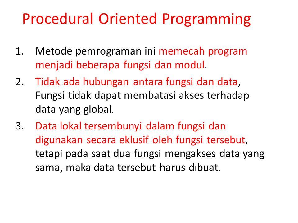 4.Dalam program yang besar, terdapat banyak fungsi dan data global, sehingga timbul masalah: oStruktur program rumit.