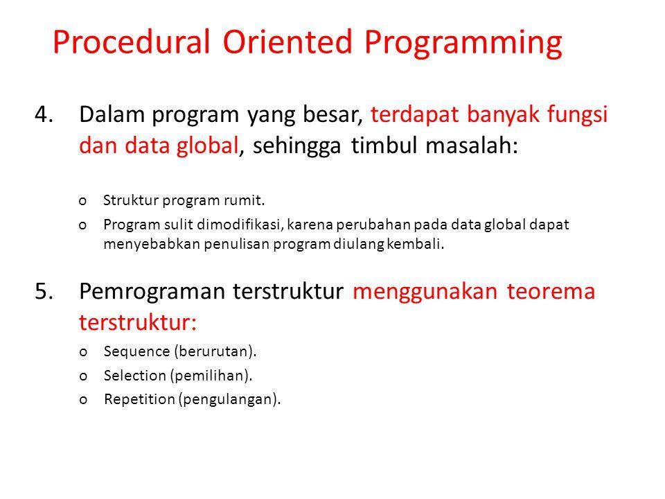 1.Gagasan dasar dari OOP adalah menggabungkan data dengan fungsi menjadi satu kesatuan yang utuh.