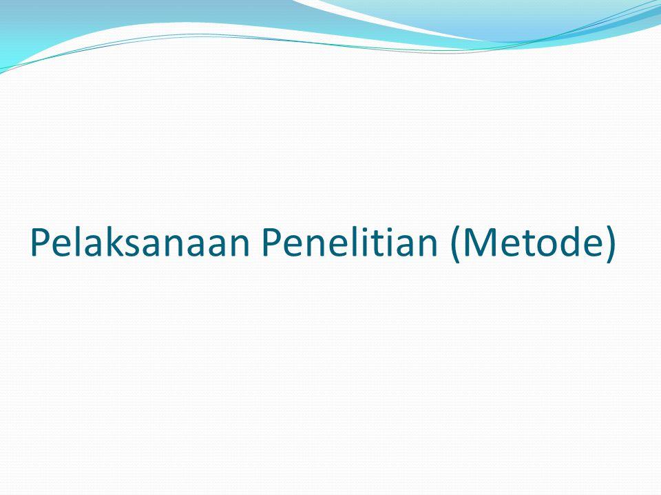 Pelaksanaan Penelitian (Metode)