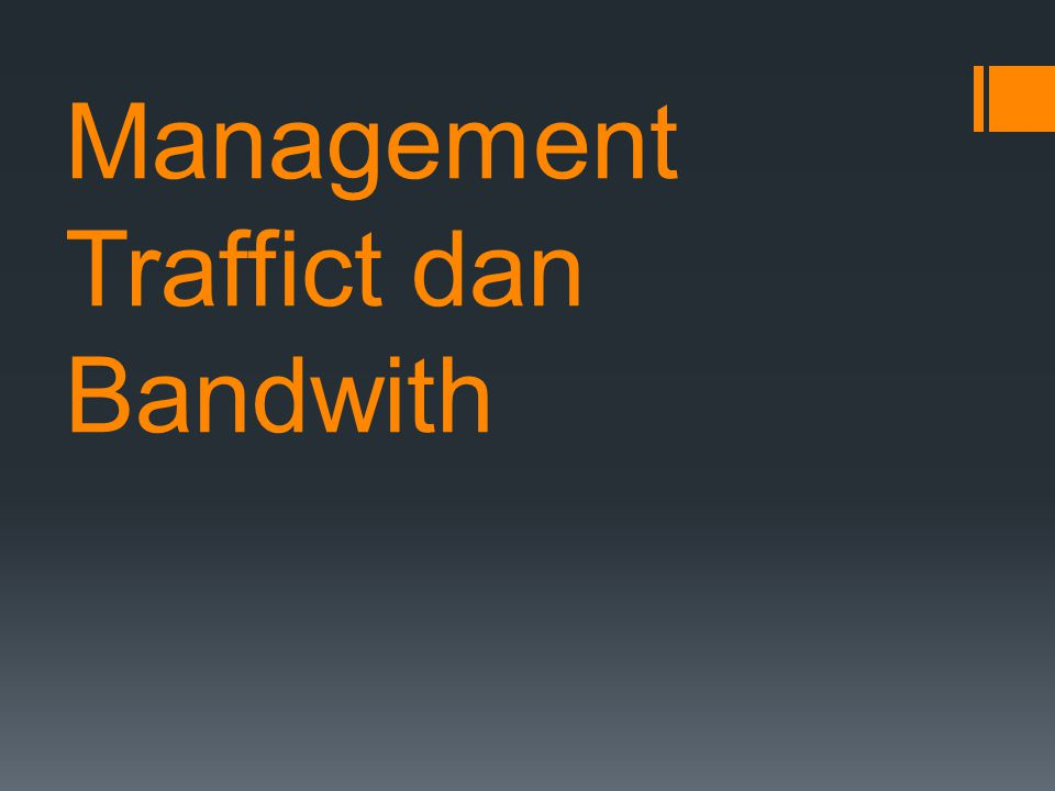 Management Traffict dan Bandwith