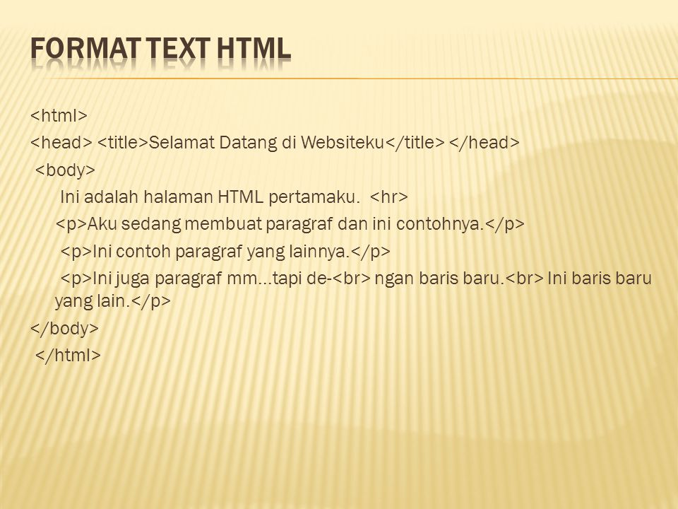 Selamat Datang di Websiteku Ini adalah halaman HTML pertamaku. Aku sedang membuat paragraf dan ini contohnya. Ini contoh paragraf yang lainnya. Ini ju