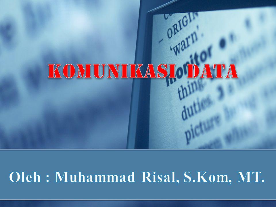 Tujuan Umum Agar mahasiswa dapat Memahami Prinsip Komunikasi Data 3 SKS