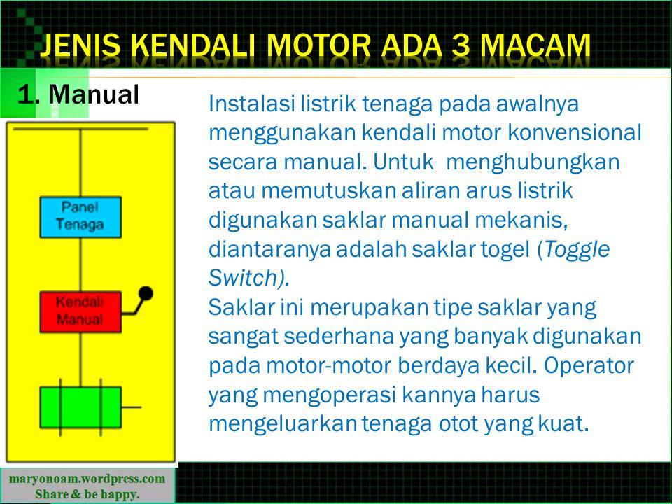 Instalasi listrik tenaga pada awalnya menggunakan kendali motor konvensional secara manual. Untuk menghubungkan atau memutuskan aliran arus listrik di