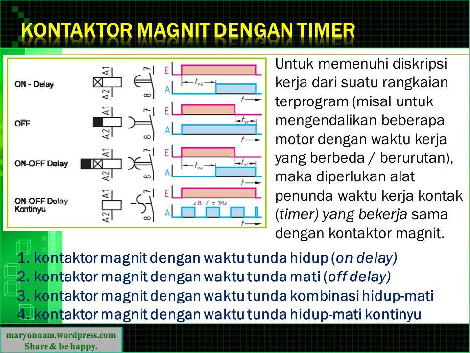 Untuk memenuhi diskripsi kerja dari suatu rangkaian terprogram (misal untuk mengendalikan beberapa motor dengan waktu kerja yang berbeda / berurutan),