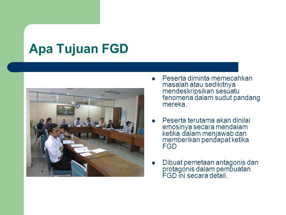 Apa Tujuan FGD Peserta diminta memecahkan masalah atau sedikitnya mendeskripsikan sesuatu fenomena dalam sudut pandang mereka. Peserta terutama akan d