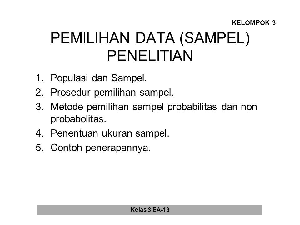 PEMILIHAN DATA (SAMPEL) PENELITIAN 1.Populasi dan Sampel.