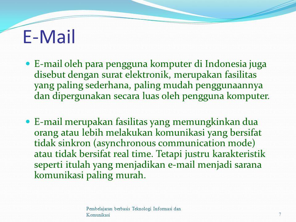 E-Mail E-mail oleh para pengguna komputer di Indonesia juga disebut dengan surat elektronik, merupakan fasilitas yang paling sederhana, paling mudah penggunaannya dan dipergunakan secara luas oleh pengguna komputer.