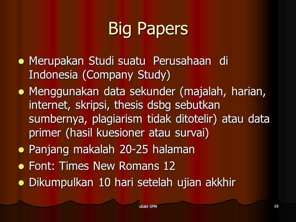 silabi-SPM 18 Big Papers Merupakan Studi suatu Perusahaan di Indonesia (Company Study) Merupakan Studi suatu Perusahaan di Indonesia (Company Study) M