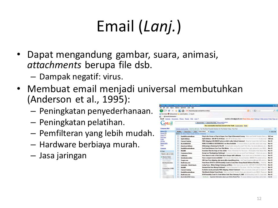 Email (Lanj.) Dapat mengandung gambar, suara, animasi, attachments berupa file dsb.