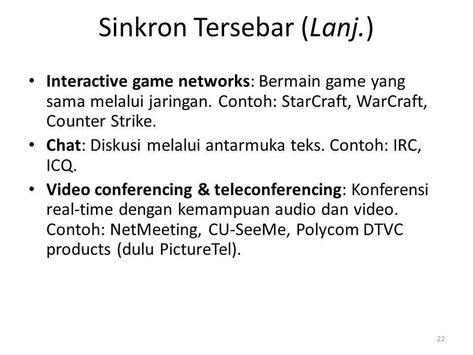 Sinkron Tersebar (Lanj.) Interactive game networks: Bermain game yang sama melalui jaringan.