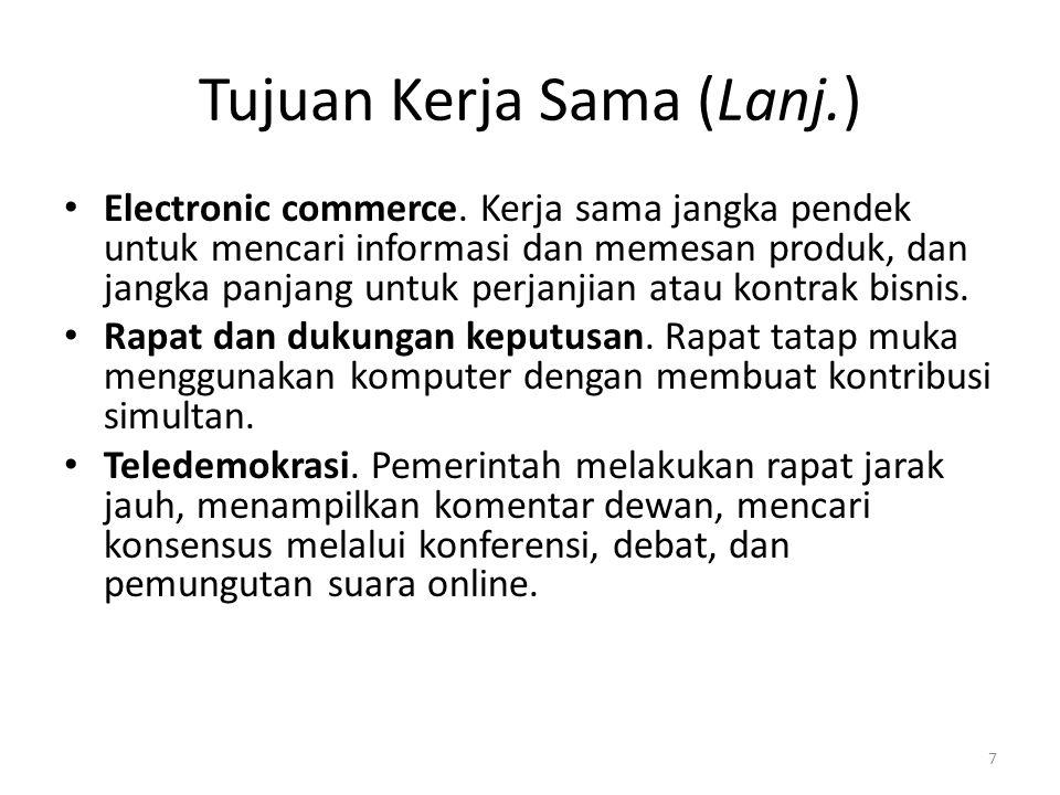 Tujuan Kerja Sama (Lanj.) Electronic commerce.